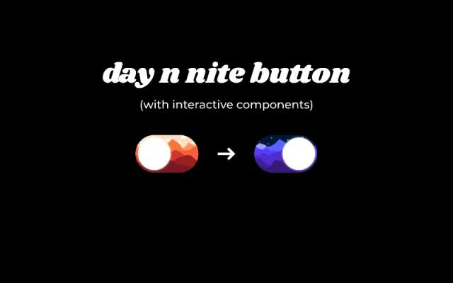 🌞🌚 day n nite button figma