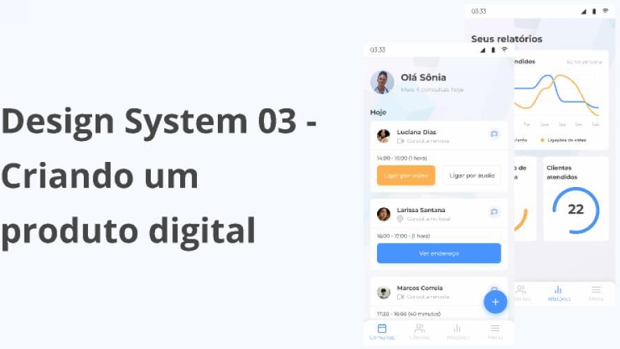 Design System 03 - Criando um produto digital