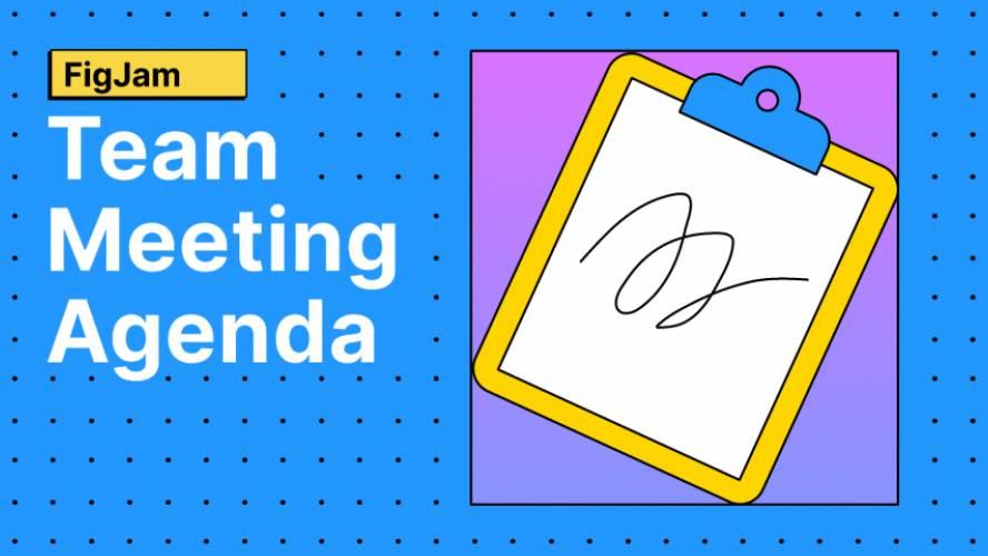 Figjam Team Meeting Agenda
