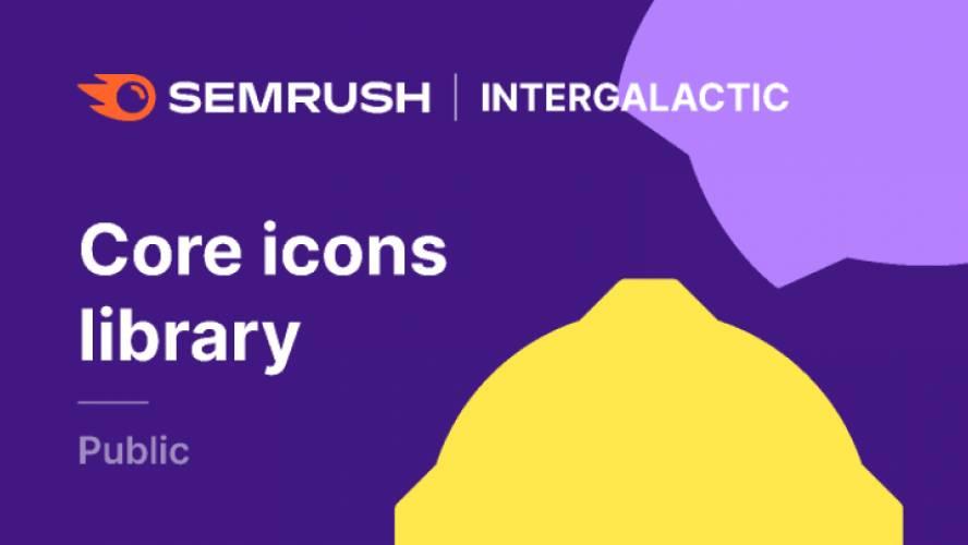 Semrush • Core icons library