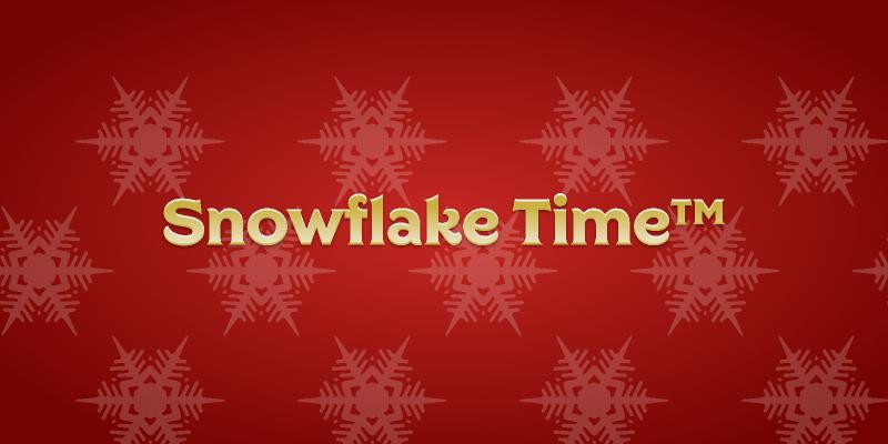 Snowflake Time™